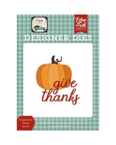 Pumpkin Give Thanks Dies - Happy Fall - Echo Park