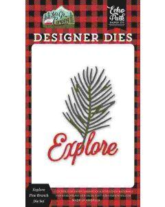 Explore Pine Branch Dies - Let's Go Camping - Echo Park