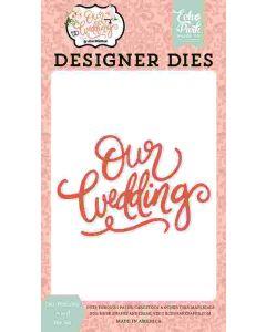 Our Wedding Word Dies - Echo Park
