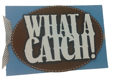 what a catch card made with cricut outdoor man