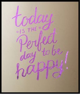 Today is he perfect day to be happy